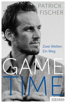 Doris Büchel, Patrick Fischer - GAME TIME - Zwei Welten. Ein Weg.