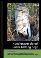 Gitte Ahrenkiel - Hund graver sig ud under Hæk og Hegn