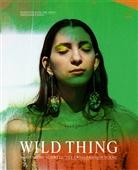 Moritz Ahrens-Pohle, Karin Gimmi, Miche Nicol, Karin Gimmi, Christoph Hefti, Zürich Museum für Gestaltung... - Wild Thing - Modeszene Schweiz