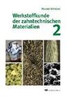 Roland Strietzel - Werkstoffkunde der zahntechnischen Materialien
