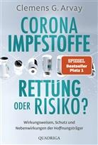 Clemens G. Arvay - Corona-Impfstoffe: Rettung oder Risiko?