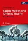 Christian Fuchs, Christian (Prof.) Fuchs, Felix Kurz - Soziale Medien und Kritische Theorie