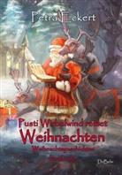 Petra Eckert - Pusti Wirbelwind rettet Weihnachten - Weihnachtsgeschichten für Kinde