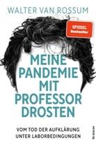 Walter van Rossum, Walter van Rossum - Meine Pandemie mit Professor Drosten