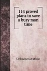 Unknown Author - 114 proved plans to save a busy man time