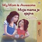 Shelley Admont, Kidkiddos Books - My Mom is Awesome (English Croatian Bilingual Book for Kids)