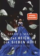 Sarah Maas, Sarah J Maas, Sarah J. Maas - Das Reich der sieben Höfe - Silbernes Feuer