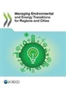 Oecd - Managing Environmental and Energy Transitions for Regions and Cities