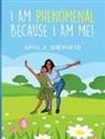 April K Shepherd - I Am Phenomenal Because I Am Me!