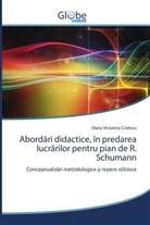 Diana Victoreta Croitoru - Abordari didactice, în predarea lucrarilor pentru pian de R. Schumann
