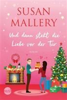Susan Mallery - Und dann steht die Liebe vor der Tür