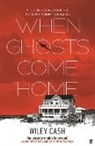 Wiley Cash, LLC Wiley Cash - When Ghosts Come Home