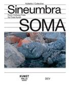 Ernest Ah, Eva Fischer-Hausdorf, Rad Krolczyk, Radek Krolczyk, Giulia Scandolara, Mona Schieren... - SOMA