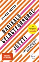 Svenja Gräfen, Lea Hillerzeder - Radikale Selbstfürsorge. Jetzt!