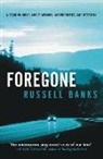 Russell Banks - Foregone