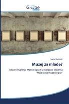Ivana Rastovic - Muzej za mlade?