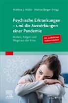 Berger, Mathia Berger, Mathias Berger, J Müller, Matthia J Müller, Matthias J. Müller - Psychische Erkrankungen - und die Auswirkungen einer Pandemie