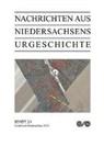 /, Archäologische Kommission für Niedersachsen e.V., Archäologisch Kommission für Niedersachsen e V, L, Niedersächsisches Landesamt für Denkmalpflege - Nachrichten aus Niedersachsens Urgeschichte