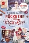 Robyn Carr - Rückkehr nach Virgin River