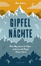 Max Heberer - Gipfelnächte - Mein Weg durch die Alpen und wie mich Regen Demut lehrte