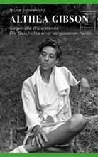 Bruce Schoenfeld - Althea Gibson - Gegen alle Widerstände. Die Geschichte einer vergessenen Heldin