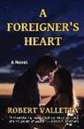 Robert Valletta - A FOREIGNER'S HEART
