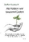 Steffen Kopitzsch - Als hätten wir tausend Erden