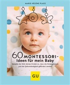 Marie-Hélène Place - 60 Montessori-Ideen für mein Baby