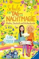Gina Mayer, Mila Marquis - Die Schule für Tag- und Nachtmagie, Band 2:  Mathe, Deutsch und Wolkenkunde