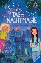 Gina Mayer, Mila Marquis - Die Schule für Tag- und Nachtmagie, Band 1: Zauberunterricht auf Probe