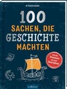 Patrick Henßler, Patrick (Dr.) Henssler - 100 Sachen, die Geschichte machten
