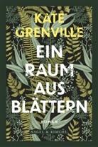 Kate Grenville - Der Raum aus Blättern