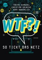 Myriam Homberg, Tobias Schrödel, Christian Solmecke, N Wunderlich, Nora Wunderlich, Myriam Homberg - WTF?! So tickt das Netz