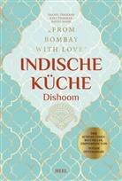 Naved Nasir, Kav Thakrar, Shami Thakrar - Indische Küche Dishoom - Das große Kochbuch für indische Gerichte