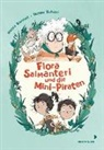 Teemu Juhani, Noora Kunnas, Teemu Juhani, Anke Michler-Janhunen - Flora Salmanteri und die Mini-Piraten Band 1