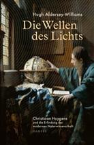 Hugh Aldersey-Williams - Die Wellen des Lichts