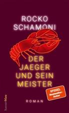 Rocko Schamoni - Der Jaeger und sein Meister