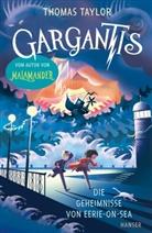 Thomas Taylor - Gargantis - Die Geheimnisse von Eerie-on-Sea