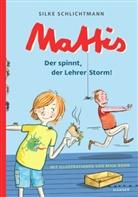 Silke Schlichtmann, Maja Bohn - Mattis - Der spinnt, der Lehrer Storm!