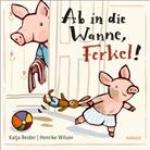 Katj Reider, Katja Reider, Henrike Wilson - Ab in die Wanne, Ferkel!