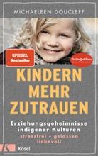 Michaeleen Doucleff - Kindern mehr zutrauen