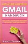 Scott La Counte - Das lächerlich einfache Gmail Handbuch