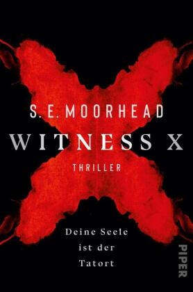 S E Moorhead, S. E. Moorhead, S.E. Moorhead, SE Moorhead - Witness X - Deine Seele ist der Tatort - Thriller