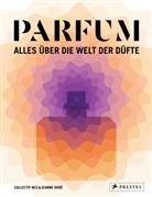 Collectif Ne, Collectif Nez, Jeanne Doré - PARFUM: Alles über die Welt der Düfte