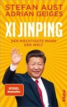 Stefa Aust, Stefan Aust, Adrian Geiges - Xi Jinping - der mächtigste Mann der Welt