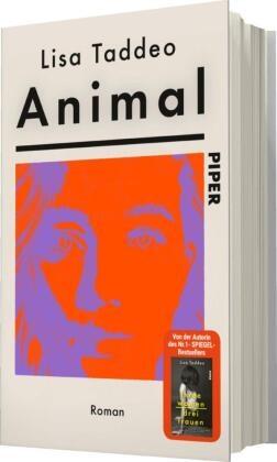 Lisa Taddeo - Animal - Roman. Ungekürzte Ausgabe