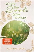 Kathinka Engel - Where the Roots Grow Stronger