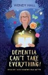 Wendy M. Hall - Dementia Can't Take Everything!