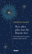 Andreas Knapp - Wer alles gibt, hat die Hände frei