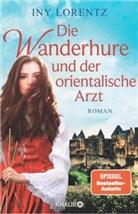 Iny Lorentz - Die Wanderhure und der orientalische Arzt